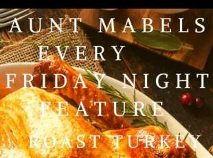 Our Famous Roast Turkey Dinner every Friday